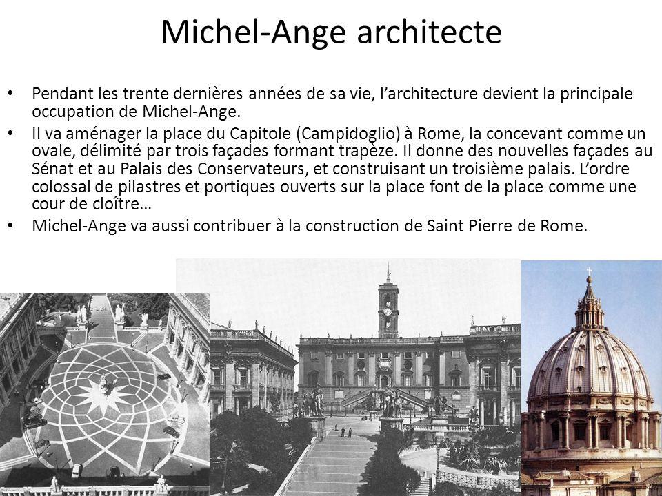 Michel-Ange architecte Pendant les trente dernières années de sa vie, larchitecture devient la principale occupation de Michel-Ange. Il va aménager la
