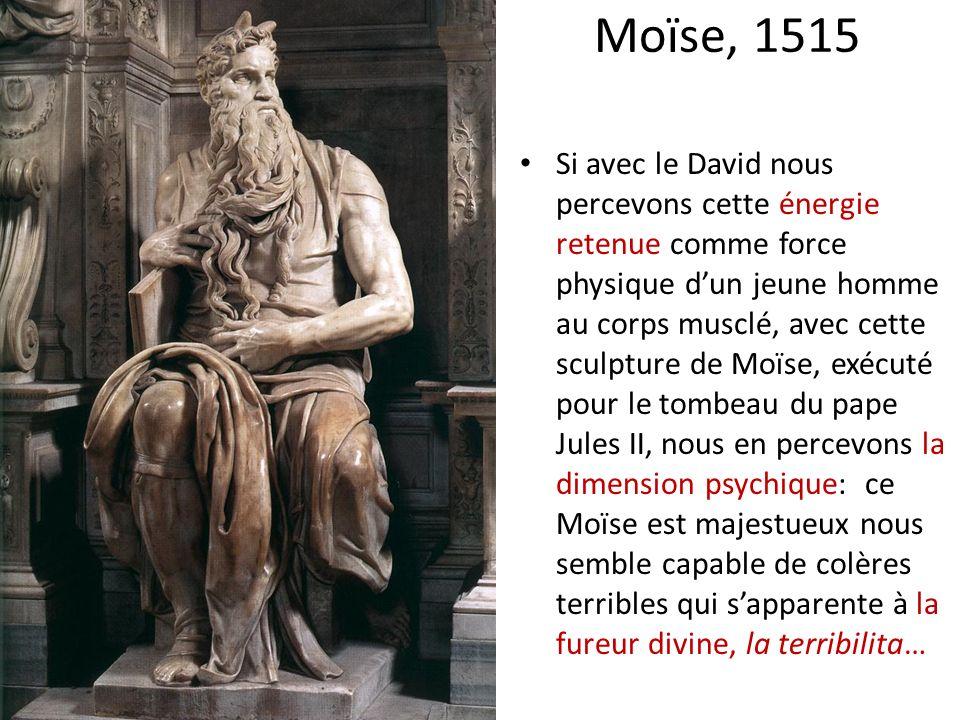 Moïse, 1515 Si avec le David nous percevons cette énergie retenue comme force physique dun jeune homme au corps musclé, avec cette sculpture de Moïse,