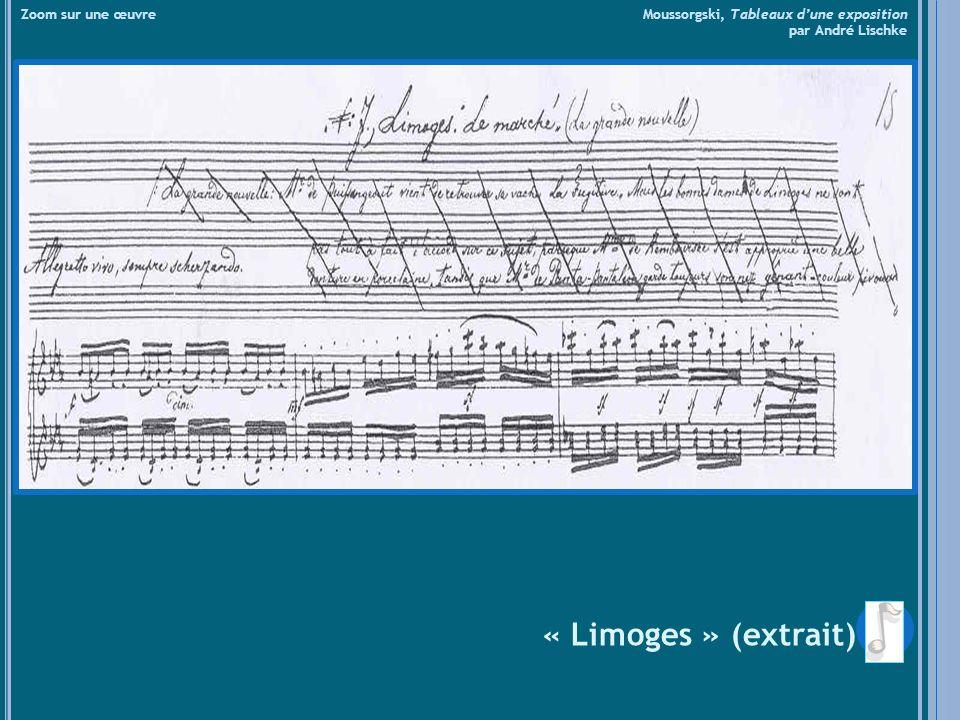 « Limoges » (extrait) Zoom sur une œuvre Moussorgski, Tableaux dune exposition par André Lischke