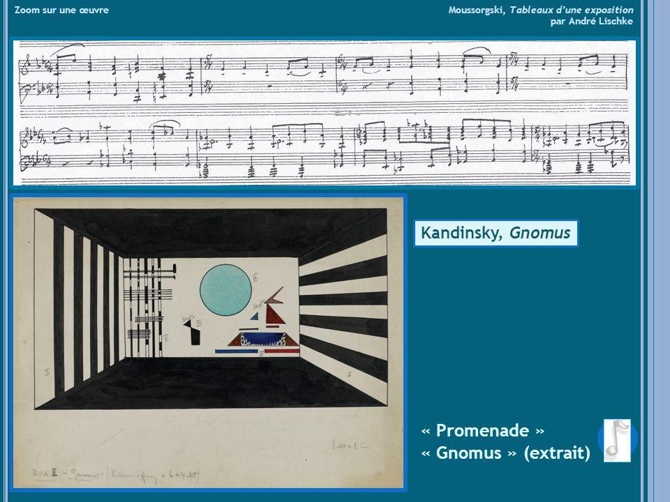 « Samuel Goldenberg » « Schmuyle » (extrait) Zoom sur une œuvre Moussorgski, Tableaux dune exposition par André Lischke Hartmann, Le Juif riche, Le Juif pauvre