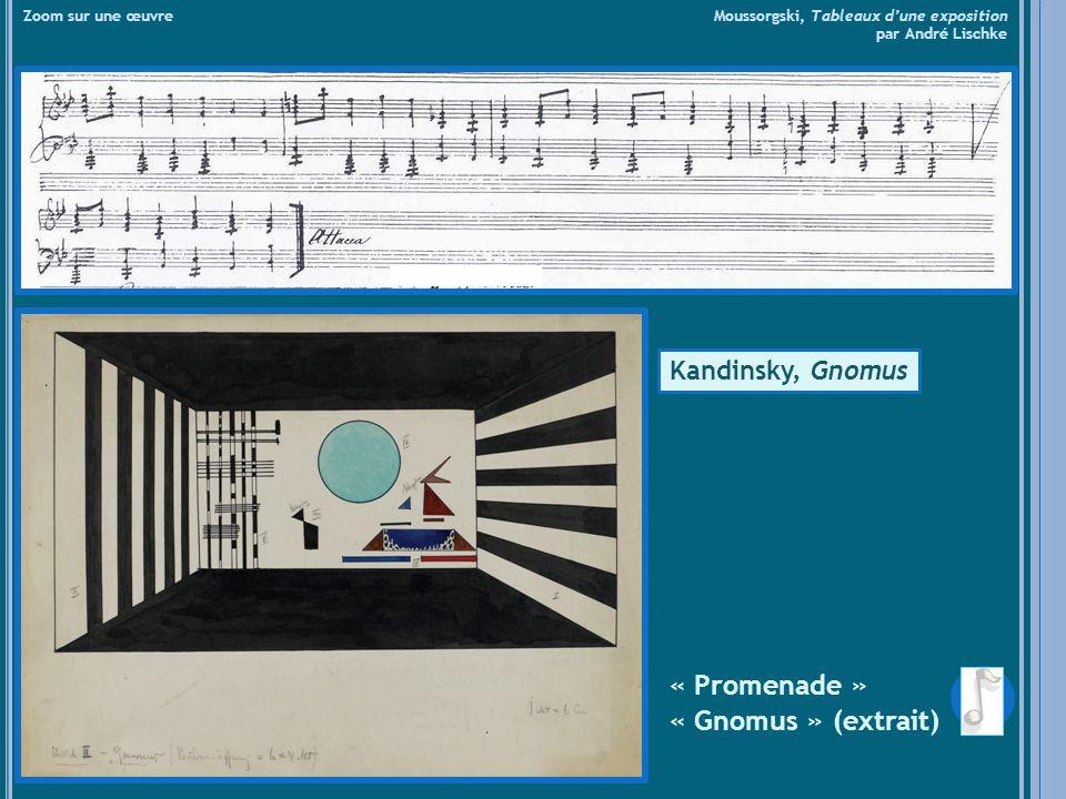 « Limoges » (extrait) Zoom sur une œuvre Moussorgski, Tableaux dune exposition par André Lischke Kandinsky, Der Marktplatz zu Limoges