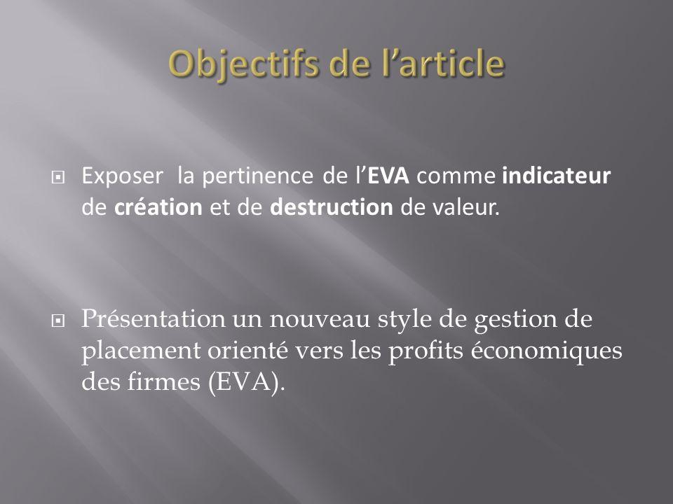 Exposer la pertinence de lEVA comme indicateur de création et de destruction de valeur. Présentation un nouveau style de gestion de placement orienté