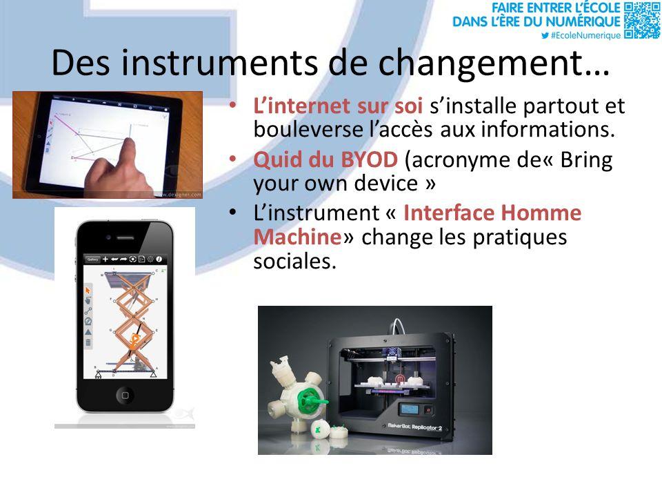 Des instruments de changement… Linternet sur soi sinstalle partout et bouleverse laccès aux informations.
