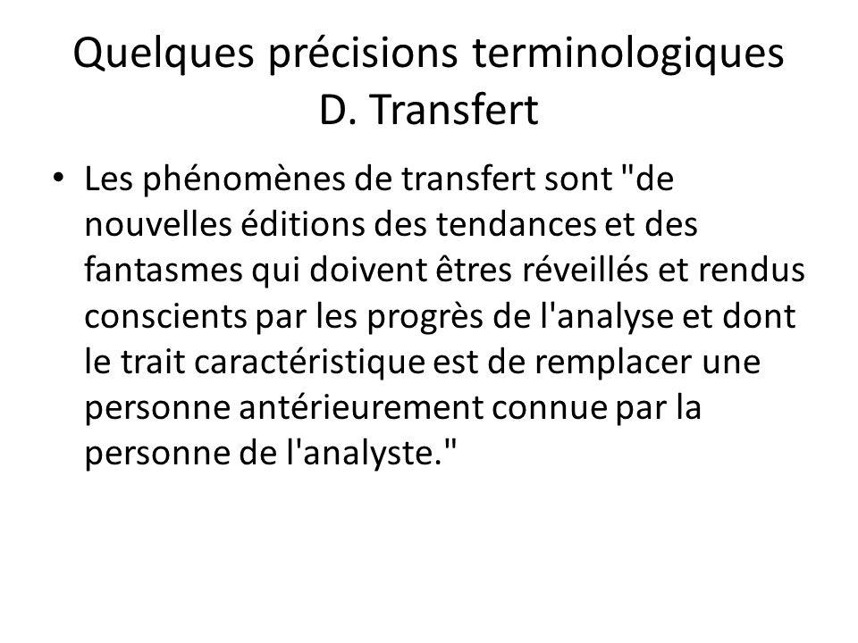Quelques précisions terminologiques D.