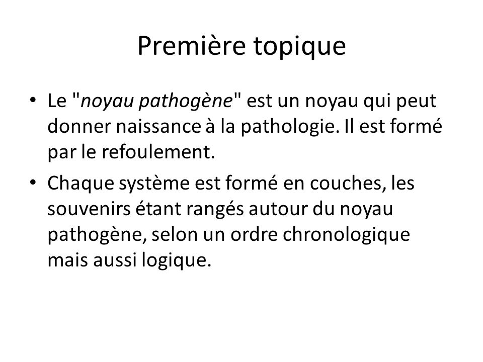 Première topique Le noyau pathogène est un noyau qui peut donner naissance à la pathologie.