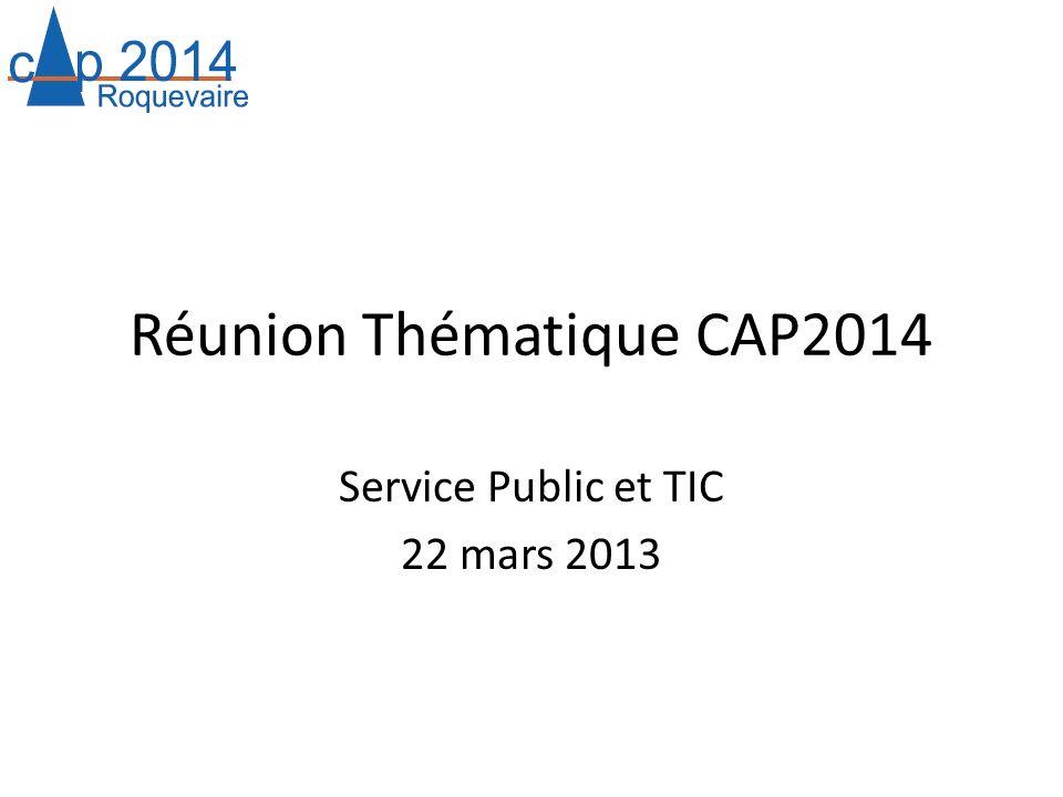 Réunion Thématique CAP2014 Service Public et TIC 22 mars 2013