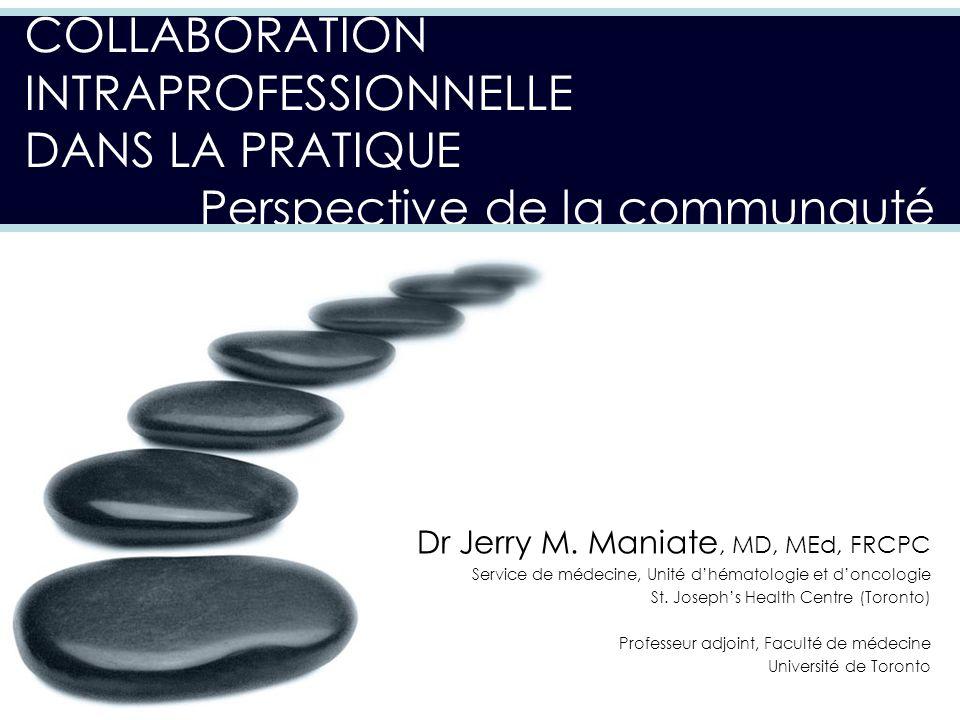 Dr Jerry M. Maniate, MD, MEd, FRCPC Service de médecine, Unité dhématologie et doncologie St.