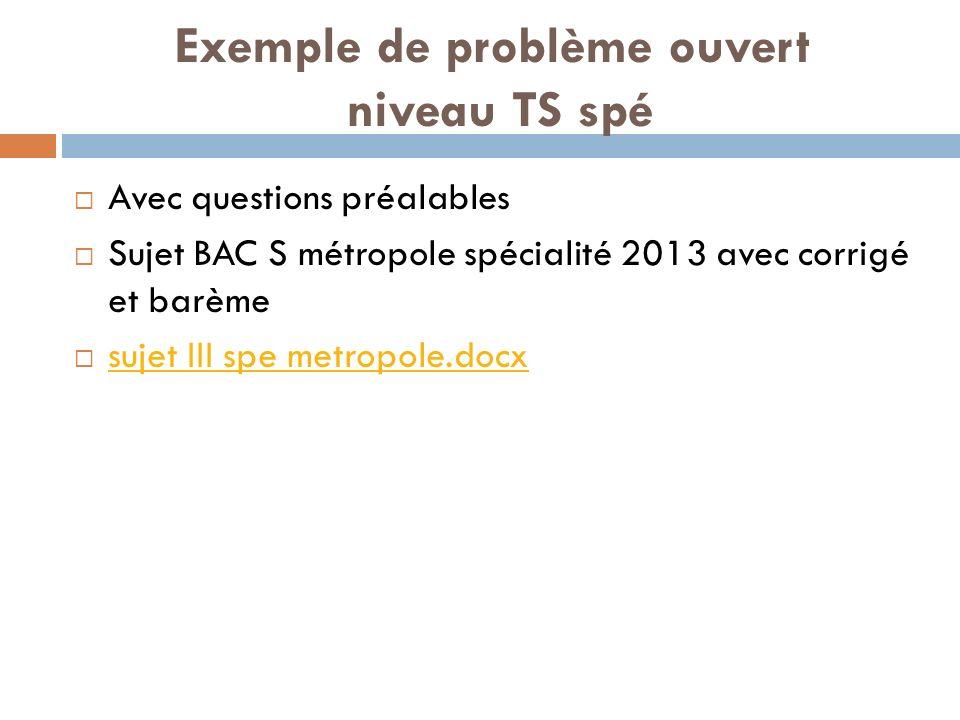 Exemple de problème ouvert niveau TS spé Avec questions préalables Sujet BAC S métropole spécialité 2013 avec corrigé et barème sujet III spe metropole.docx