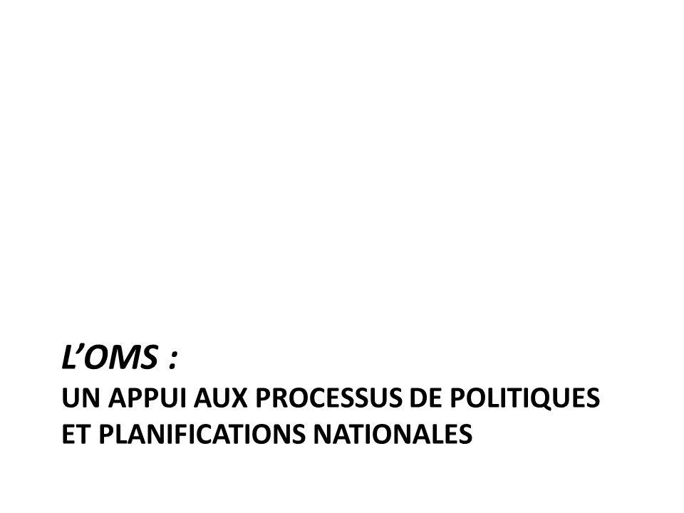 LOMS : UN APPUI AUX PROCESSUS DE POLITIQUES ET PLANIFICATIONS NATIONALES