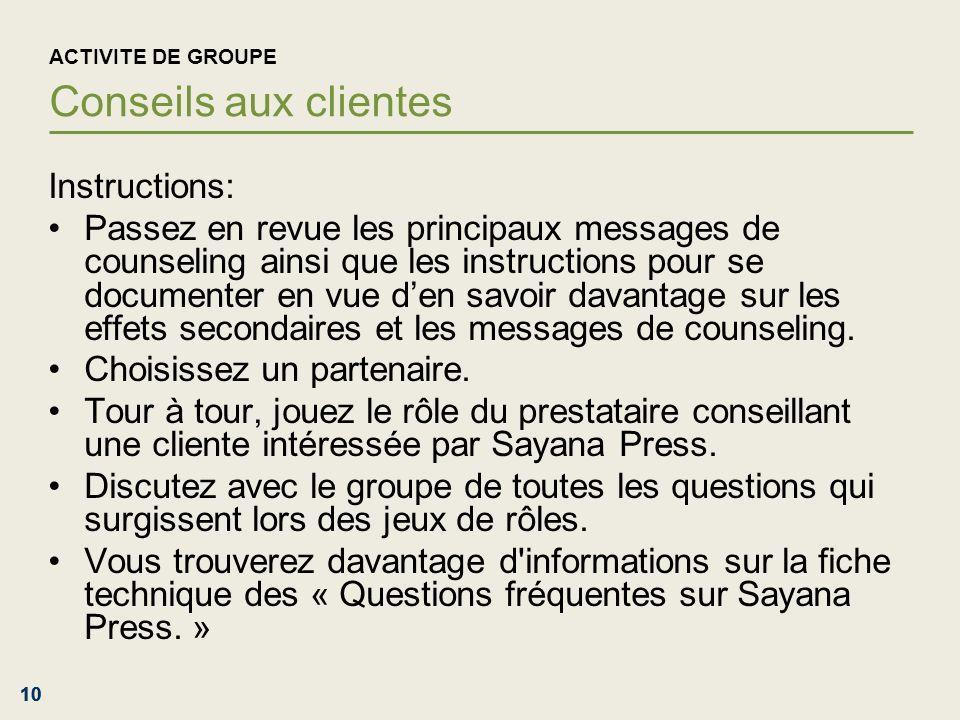 10 ACTIVITE DE GROUPE Conseils aux clientes Instructions: Passez en revue les principaux messages de counseling ainsi que les instructions pour se doc