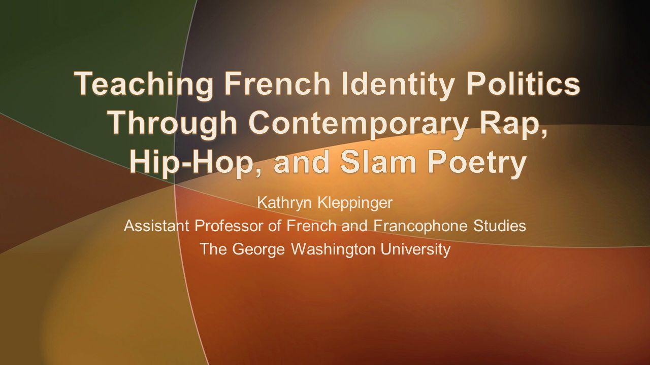 Kathryn Kleppinger Assistant Professor of French and Francophone Studies The George Washington University