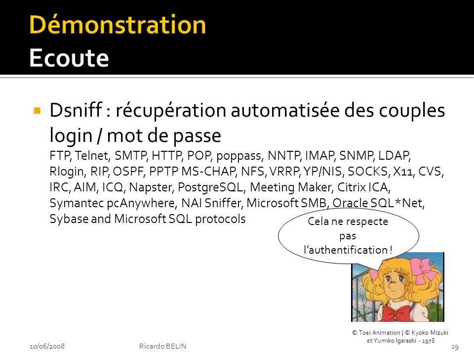 Dsniff : récupération automatisée des couples login / mot de passe FTP, Telnet, SMTP, HTTP, POP, poppass, NNTP, IMAP, SNMP, LDAP, Rlogin, RIP, OSPF, PPTP MS-CHAP, NFS, VRRP, YP/NIS, SOCKS, X11, CVS, IRC, AIM, ICQ, Napster, PostgreSQL, Meeting Maker, Citrix ICA, Symantec pcAnywhere, NAI Sniffer, Microsoft SMB, Oracle SQL*Net, Sybase and Microsoft SQL protocols Cela ne respecte pas lauthentification .