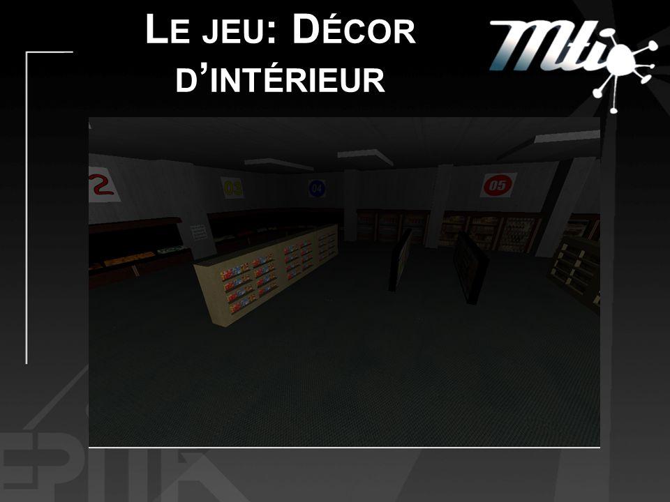 L E JEU : D ÉCOR D INTÉRIEUR