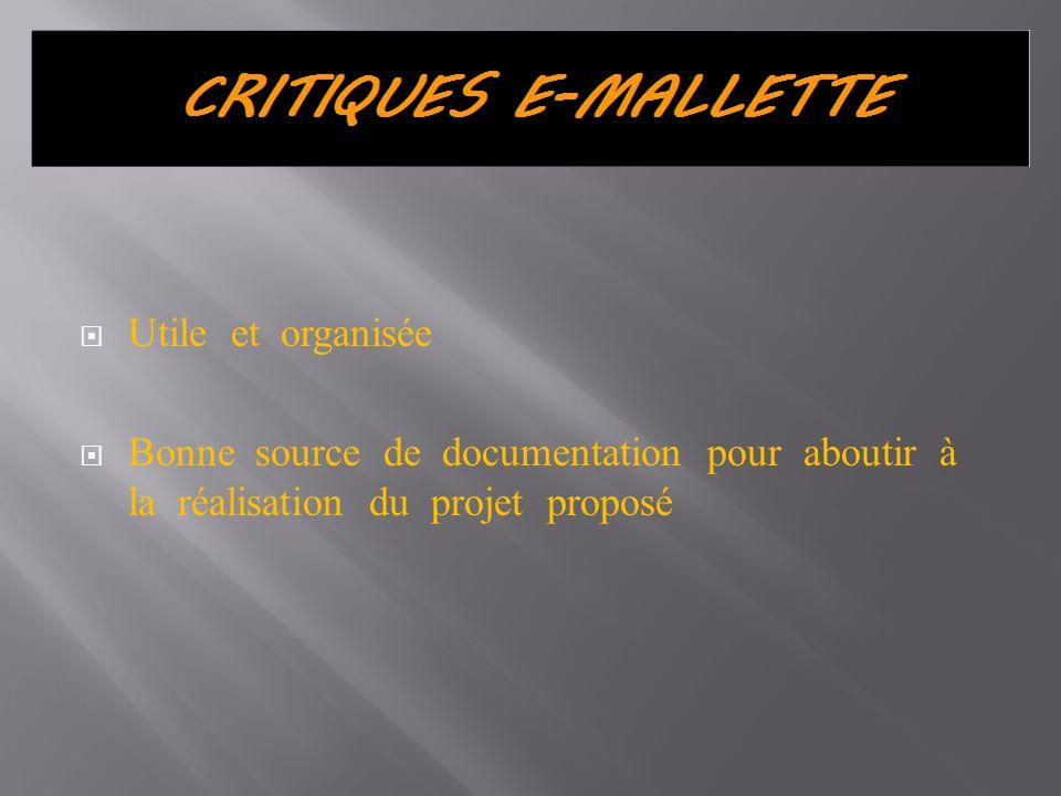 Utile et organisée Bonne source de documentation pour aboutir à la réalisation du projet proposé