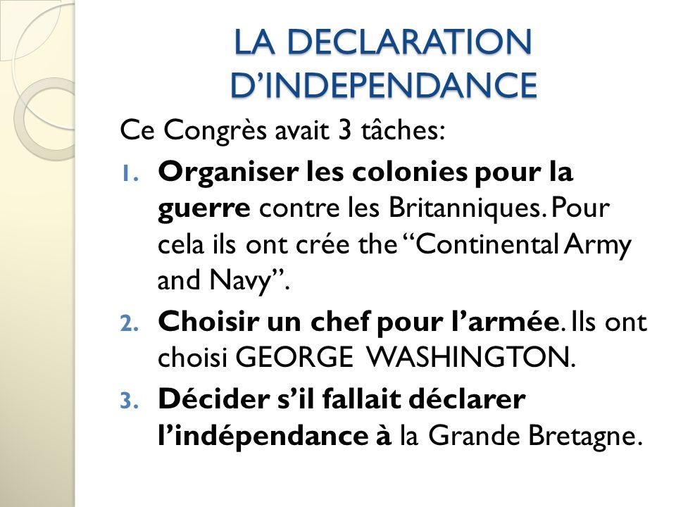 LA DECLARATION DINDEPENDANCE En 1775, chaque colonie a envoyé des délégués au Second Continental Congress à Philadelphie.