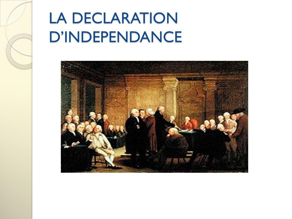 LA DECLARATION DINDEPENDANCE Ce Congrès avait 3 tâches: 1.