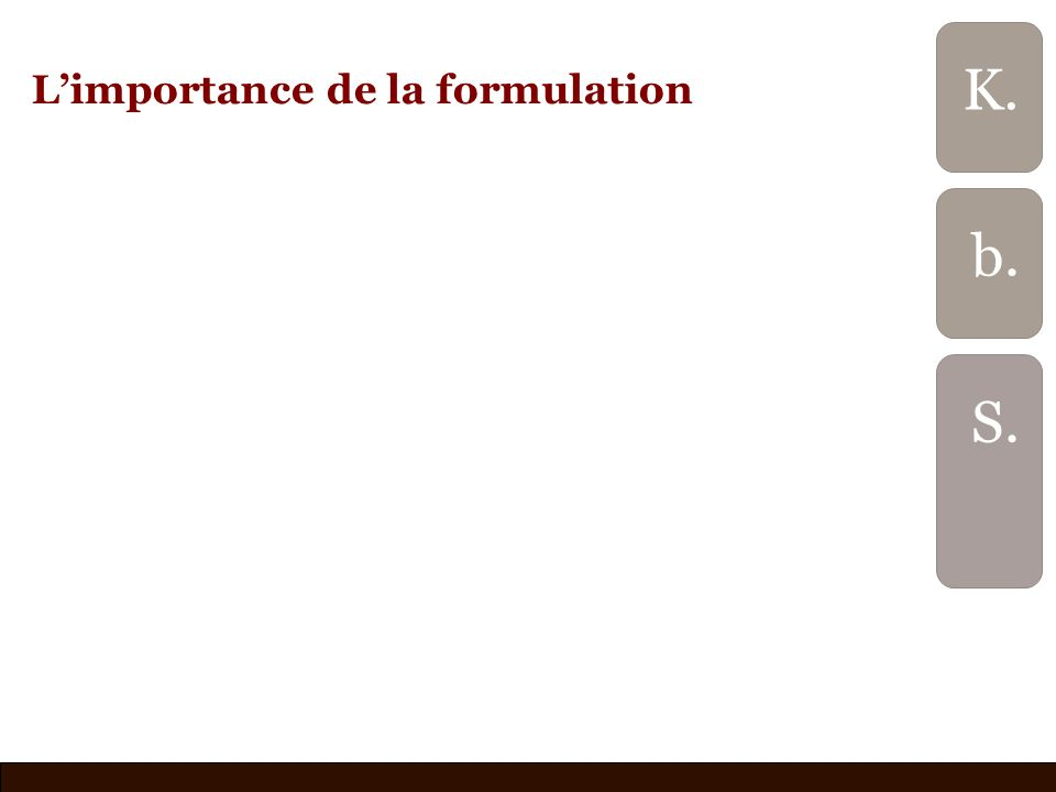 Limportance de la formulation b. S. K.