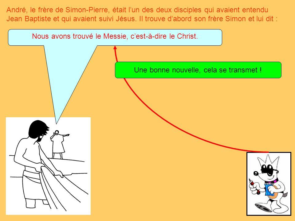 André, le frère de Simon-Pierre, était lun des deux disciples qui avaient entendu Jean Baptiste et qui avaient suivi Jésus.