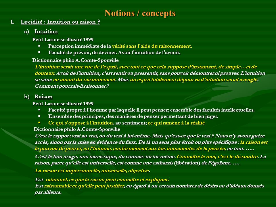 Notions / concepts Notions / concepts 1.Lucidité : Intuition ou raison ? a)Intuition Petit Larousse illustré 1999 Petit Larousse illustré 1999 Percept