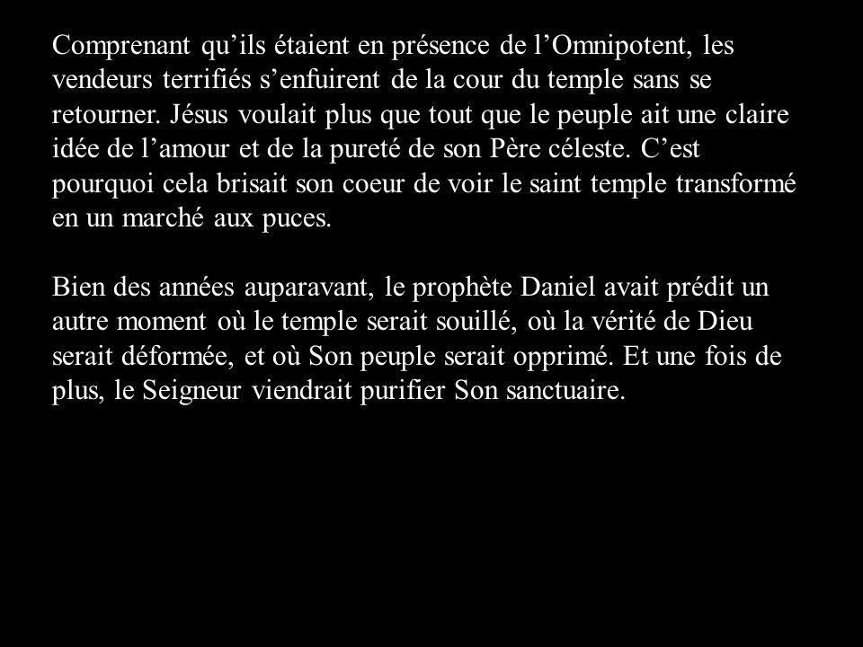 Comprenant quils étaient en présence de lOmnipotent, les vendeurs terrifiés senfuirent de la cour du temple sans se retourner. Jésus voulait plus que