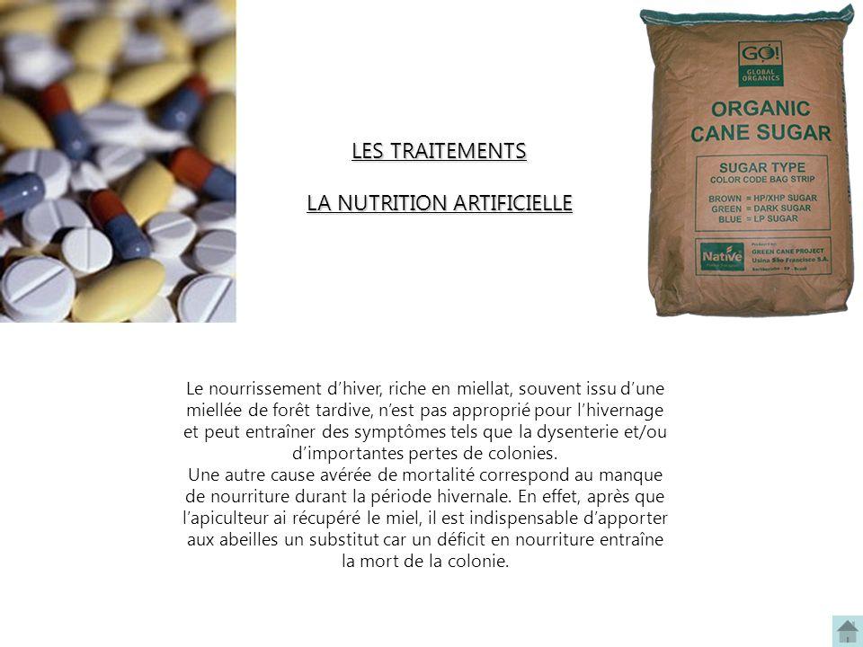 LES TRAITEMENTS LA NUTRITION ARTIFICIELLE Le nourrissement dhiver, riche en miellat, souvent issu dune miellée de forêt tardive, nest pas approprié po