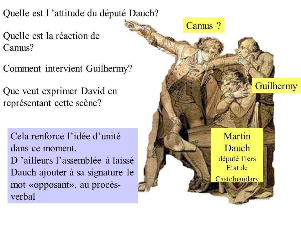 Martin Dauch député Tiers Etat de Castelnaudary Camus ? Guilhermy Cela renforce lidée dunité dans ce moment. D ailleurs lassemblée à laissé Dauch ajou