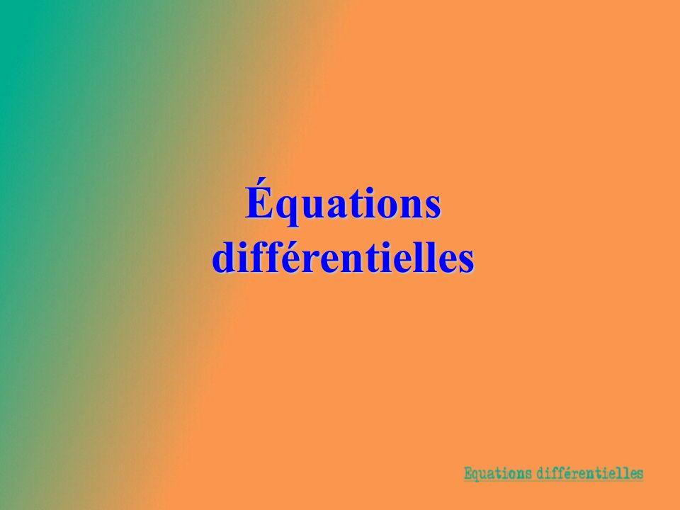 Équations différentielles Se dit dune équation qui lie une fonction dérivable et ses dérivées successives.