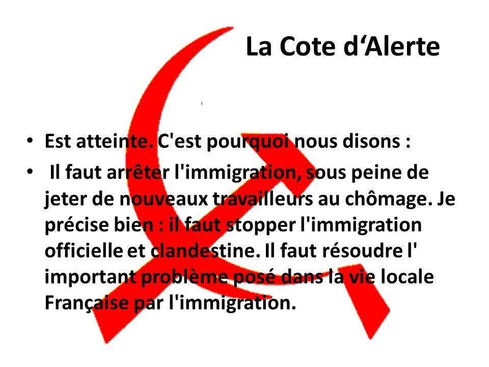 En raison de la présence en France de près de quatre millions et demi de travailleurs immigrés et de membres de leur familles la poursuite de l'immigr