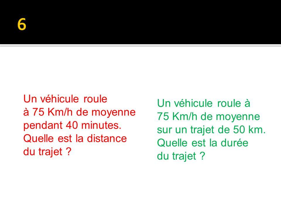 Un véhicule roule à 75 Km/h de moyenne sur un trajet de 50 km.