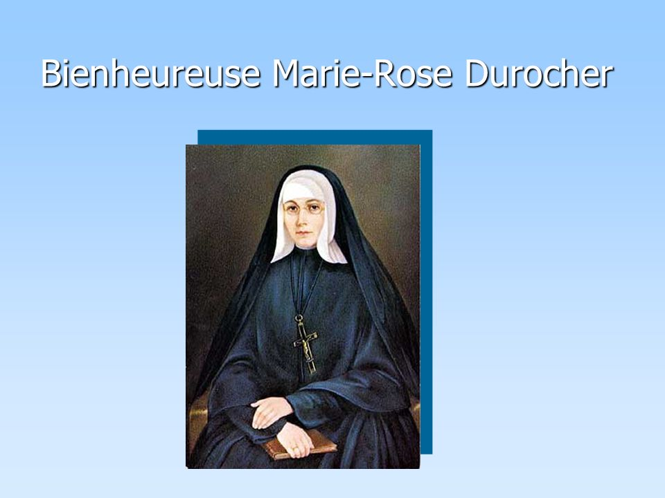 Bienheureuse Marie-Rose Durocher