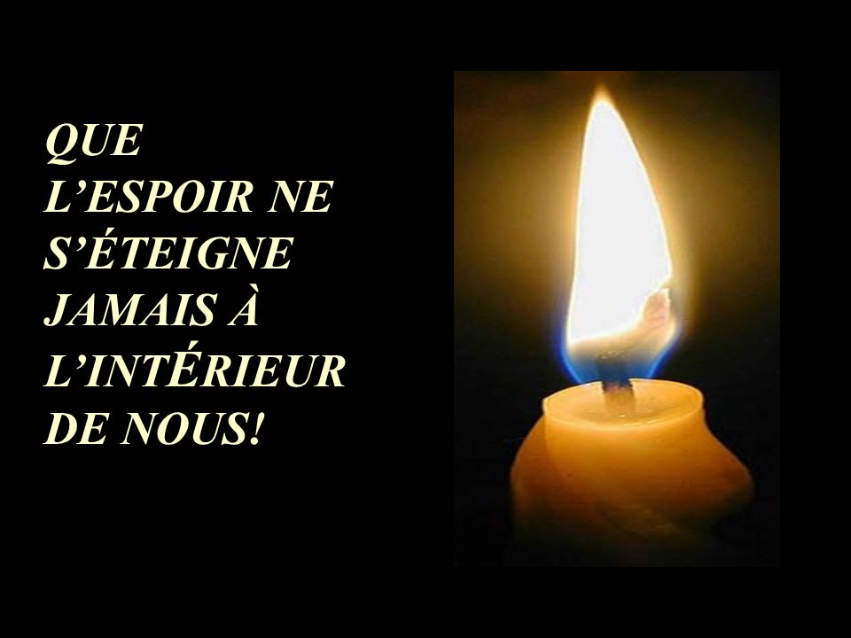 LES YEUX BRILLANTS, IL PRIT LA BOUGIE DE LESPOIR... ET ALLUMA LES AUTRES.