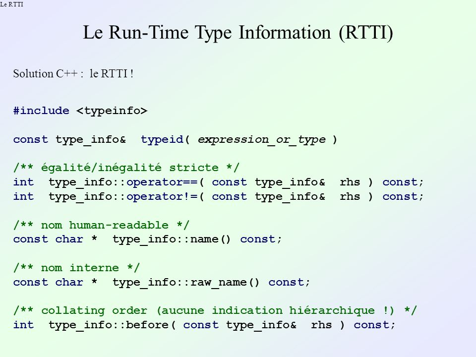 Des casts contrôlés en mode debug template TargetType& DynamicCastReference( SourceType& expr, const char * const strFilename, const int iLineNumber, const char * const strExpr ) { if (&expr == NULL) return (TargetType &)expr; else { TargetType * const result= dynamic_cast ( &expr ); if (result == NULL) ReferenceCastFailed( strExpr, strFilename, iLineNumber, typeid( expr ).name(), typeid( TargetType ).name() ); return *result; }