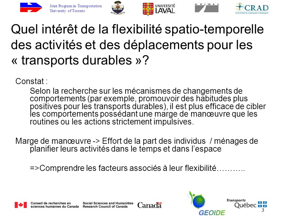 Joint Program in Transportation University of Toronto 3 Quel intérêt de la flexibilité spatio-temporelle des activités et des déplacements pour les « transports durables ».