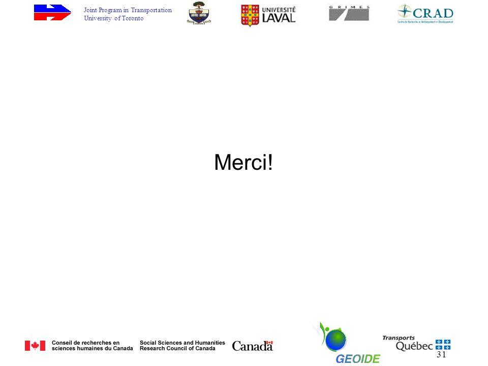 Joint Program in Transportation University of Toronto 31 Merci!