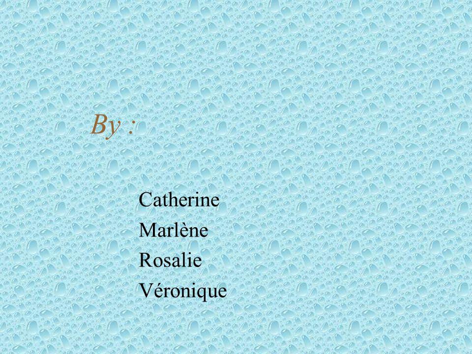 By : Catherine Marlène Rosalie Véronique