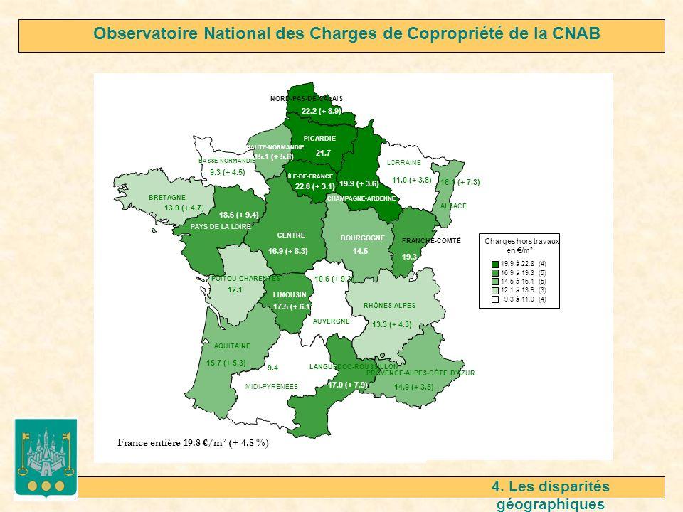 FRANCHE-COMTÉ France entière 19.8 /m² (+ 4.8 %) Observatoire National des Charges de Copropriété de la CNAB 19.3 4. Les disparités géographiques