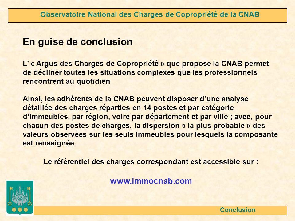 Conclusion En guise de conclusion L « Argus des Charges de Copropriété » que propose la CNAB permet de décliner toutes les situations complexes que le