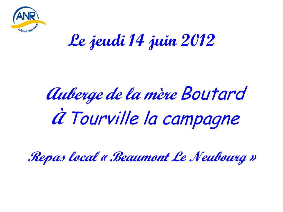 Le jeudi 14 juin 2012 Auberge de la mère Boutard À Tourville la campagne Repas local « Beaumont Le Neubourg »