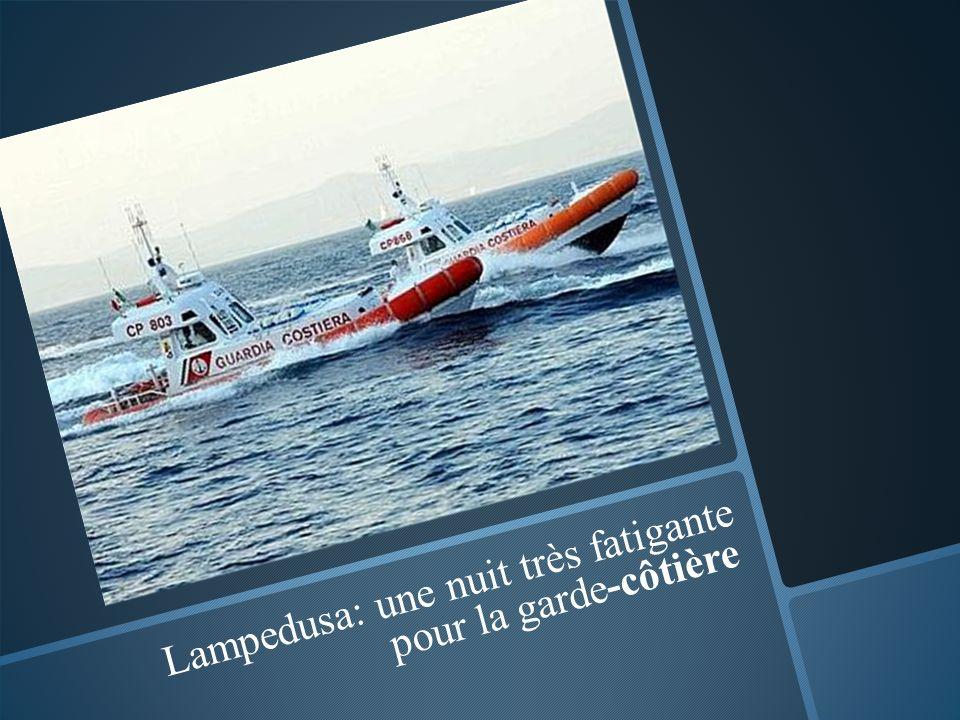 Lampedusa: une nuit très fatigante pour la garde-côtière