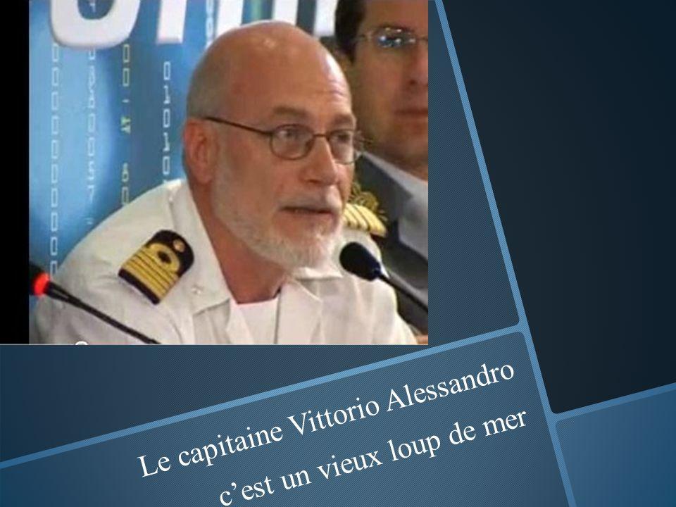 Le capitaine Vittorio Alessandro cest un vieux loup de mer