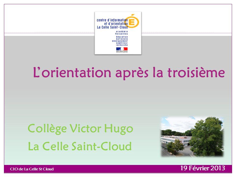 CIO de La Celle St Cloud Lorientation après la troisième Collège Victor Hugo La Celle Saint-Cloud 19 Février 2013