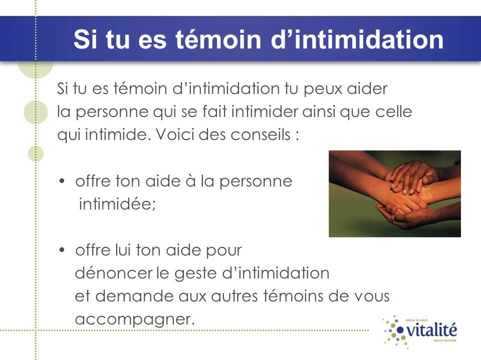 Si tu es témoin dintimidation tu peux aider la personne qui se fait intimider ainsi que celle qui intimide.