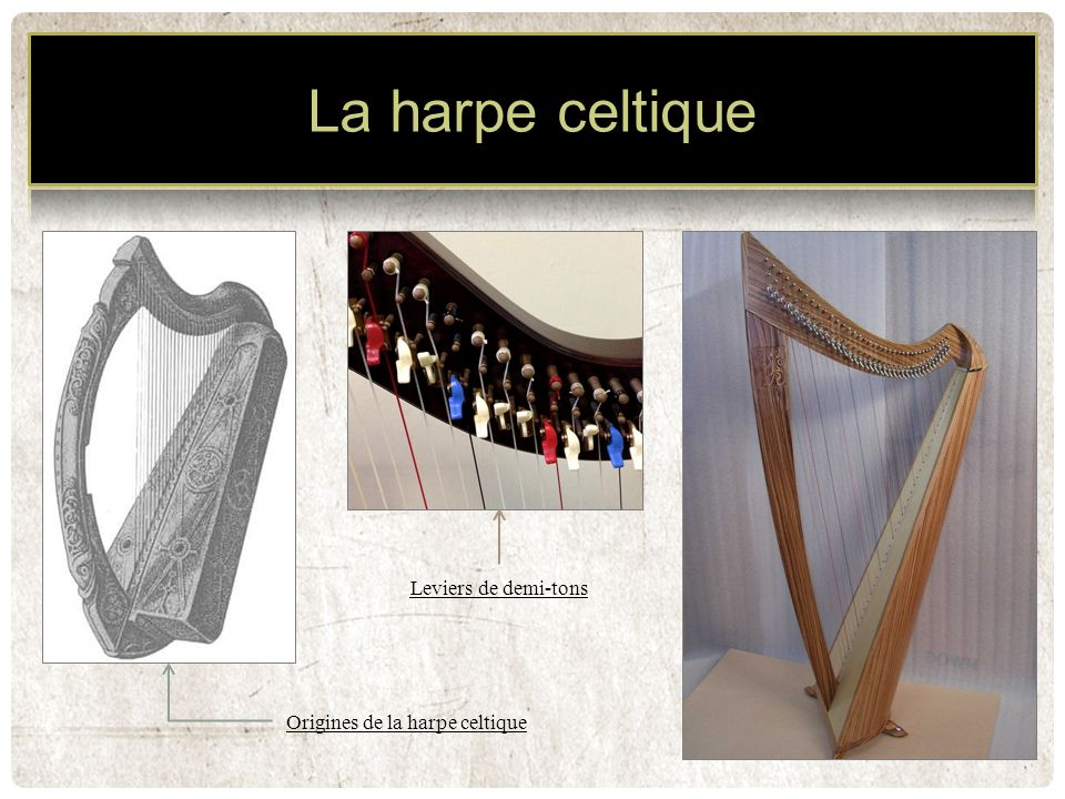 Leviers de demi-tons Origines de la harpe celtique