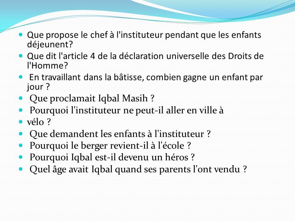 Que propose le chef à l'instituteur pendant que les enfants déjeunent? Que dit l'article 4 de la déclaration universelle des Droits de l'Homme? En tra