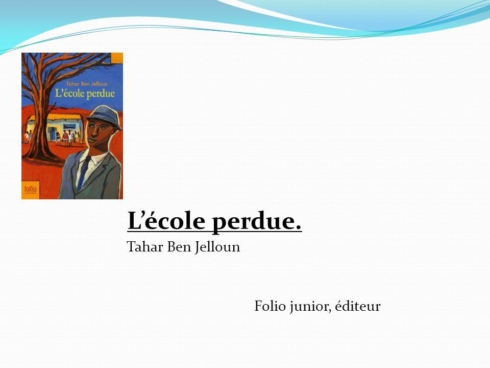 Lécole perdue. Tahar Ben Jelloun Folio junior, éditeur