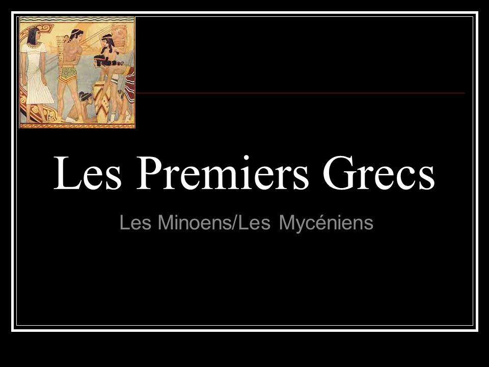 Les Premiers Grecs Les Minoens/Les Mycéniens
