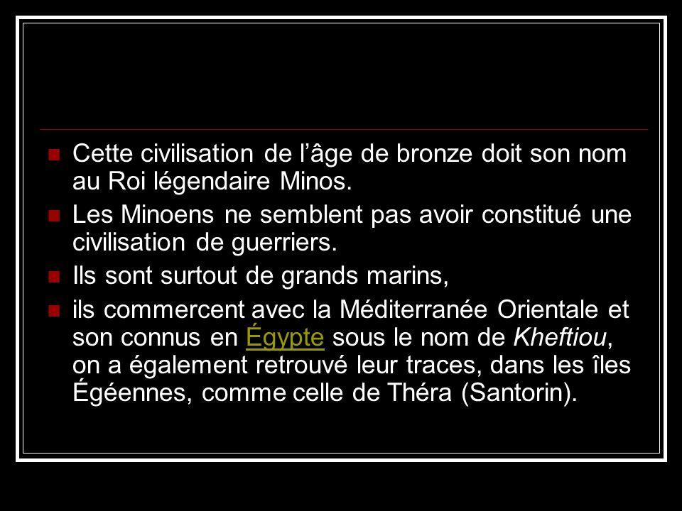 Cette civilisation de lâge de bronze doit son nom au Roi légendaire Minos.