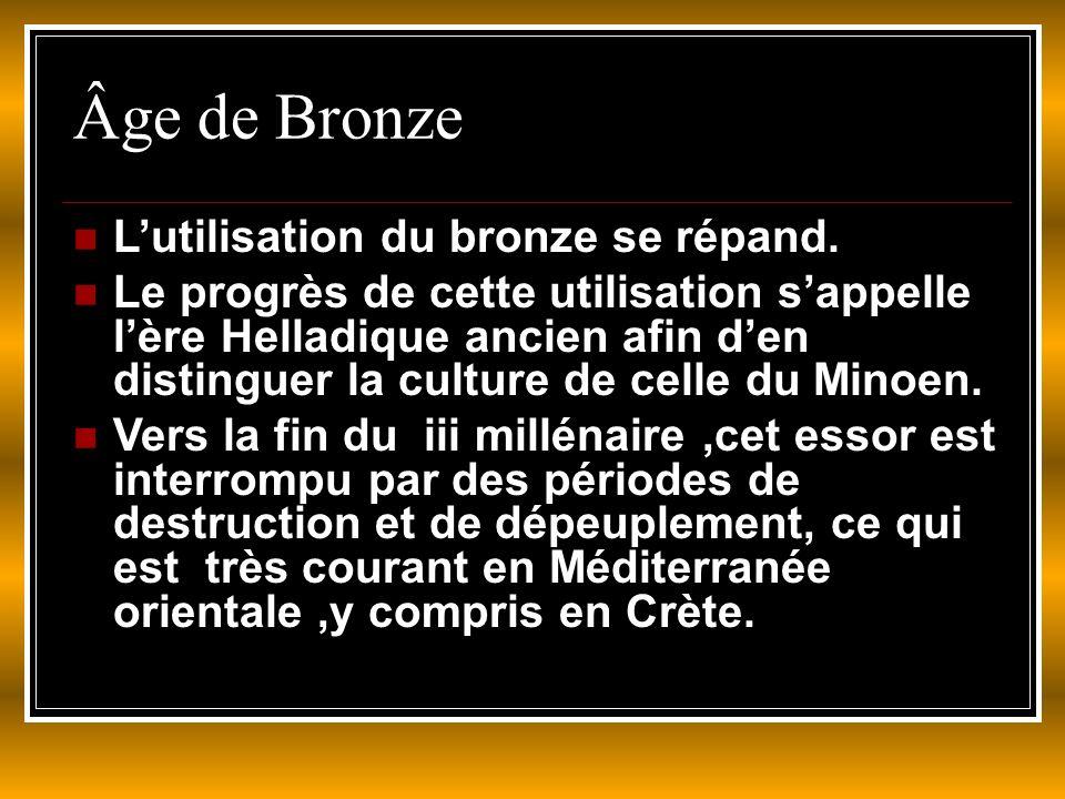 Âge de Bronze Lutilisation du bronze se répand.