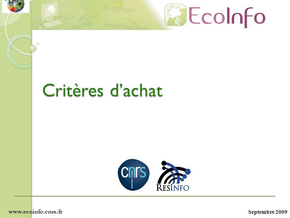 Septembre 2009 Critères dachat www.ecoinfo.cnrs.fr
