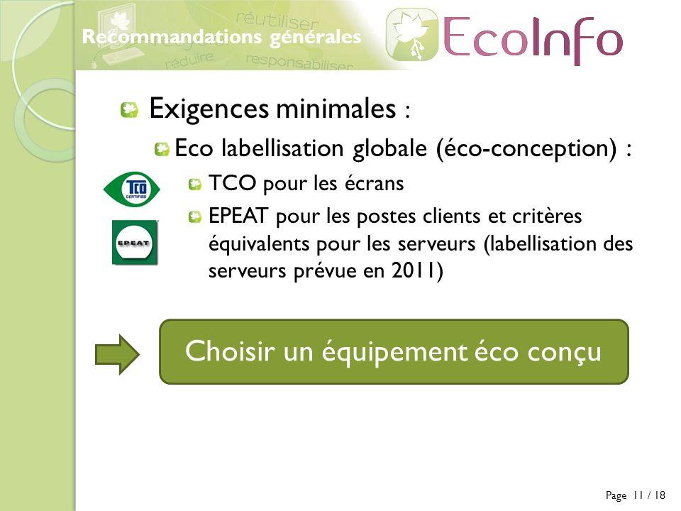 Recommandations générales Exigences minimales : Eco labellisation globale (éco-conception) : TCO pour les écrans EPEAT pour les postes clients et crit